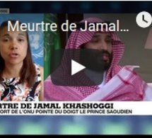 Meurtre de Jamal Khashoggi : un rapport de l'ONU pointe du doigt le prince saoudien