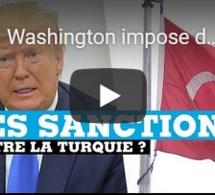 Washington impose des sanctions économiques à la Turquie