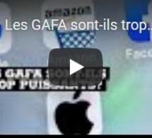 Les GAFA sont-ils trop puissants ?