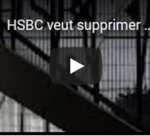 HSBC veut supprimer 35 000 emplois dans le monde