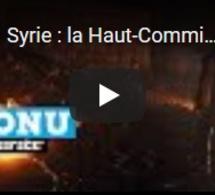 """Syrie : la Haut-Commissaire de l'ONU réclame des """"couloirs humanitaires"""""""