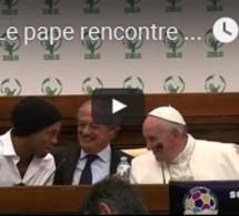 """Le pape rencontre Ronaldinho et annonce un """"match pour la paix"""""""