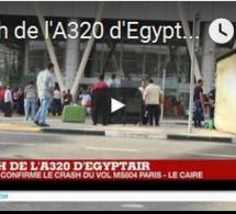 Crash de l'A320 d'EgyptAir : Le vol Paris - Le Caire s'est écrasé avec 66 personnes à bord