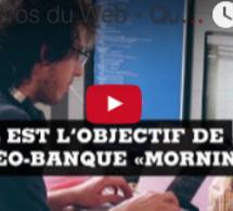 """Les Héros du Web - Quel est l'objectif de la néo-banque """"Morning"""""""