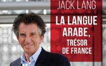 Jack Lang : La langue arabe est un trésor national