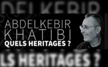 Abdelkébir Khatibi Quels héritages ?